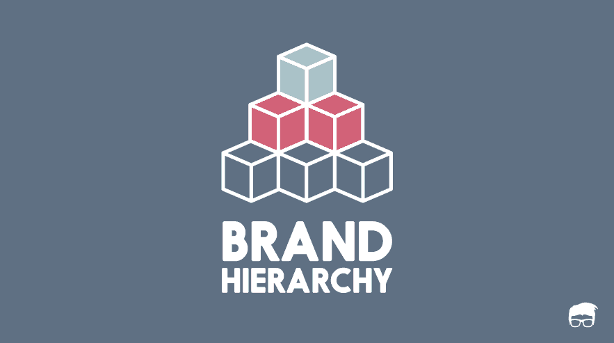 What Is Brand Hierarchy? How To Develop One?